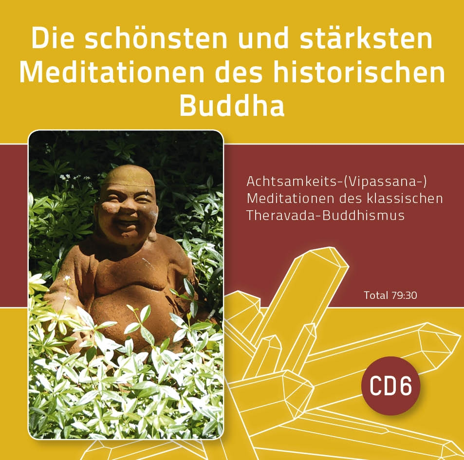 Die schönsten und stärksten Meditationen des historischen Buddha